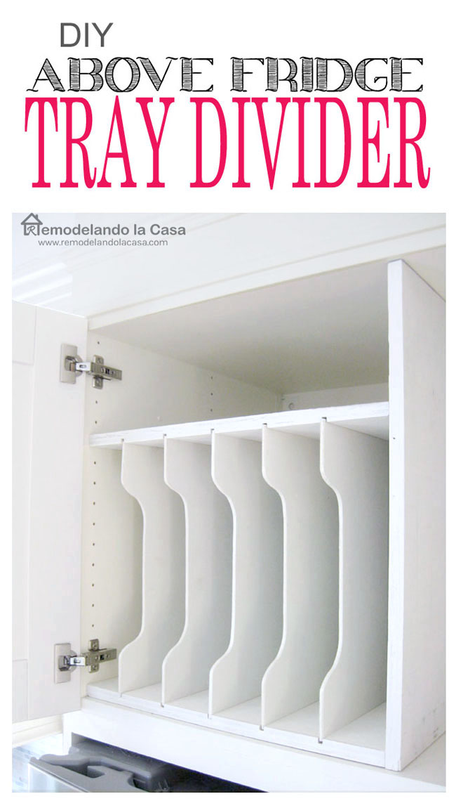 how to build a tray divider in the cabinet above the fridge