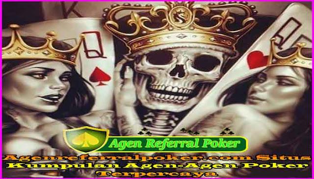 Agenreferralpoker.com Situs Kumpulan Agen-Agen Poker Terpercaya