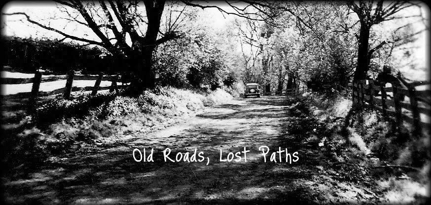 Old Roads, lost paths