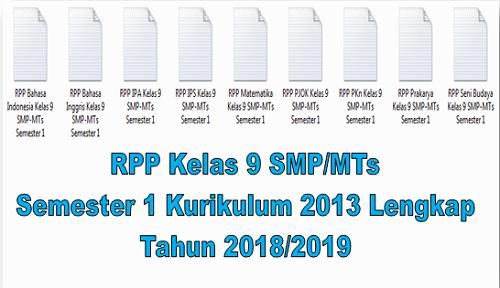 RPP Kelas 9 SMP/MTs Semester 1 Kurikulum 2013 Lengkap Tahun 2018/2019