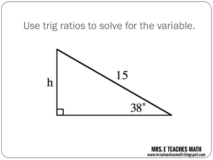 Trig Ratio Whiteboard Practice Mrs E Teaches Math