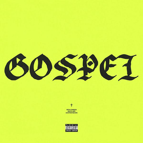 Rich Chigga, Keith Ape & Xxxtentacion - Gospel - Single Cover