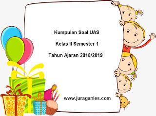 Kumpulan Download Soal UAS SD Kelas 2 Semester 1 Terbaru Tahun 2018/2019