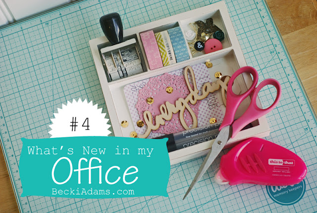 What's New in My Office by Becki Adams #scrapbooking #youtubevideo #americancrafts #Pebblesinc