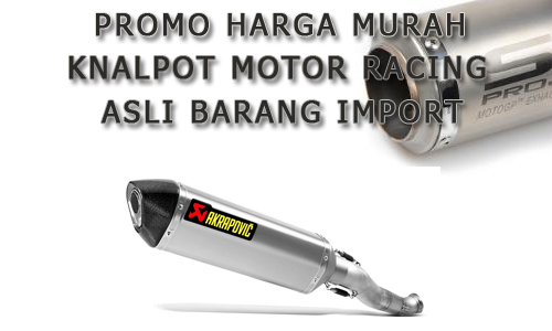 Jual Knalpot Racing Motor Asli Import Murah 2018