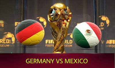 Live Streaming Germany vs Mexico Piala Dunia 17.6.2018