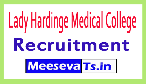 Lady Hardinge Medical College LHMC Recruitment