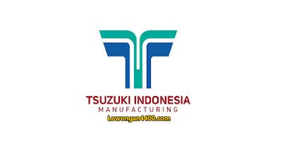 Lowongan Kerja PT. Tsuzuki Indonesia Manufacturing (TIM) Terbaru