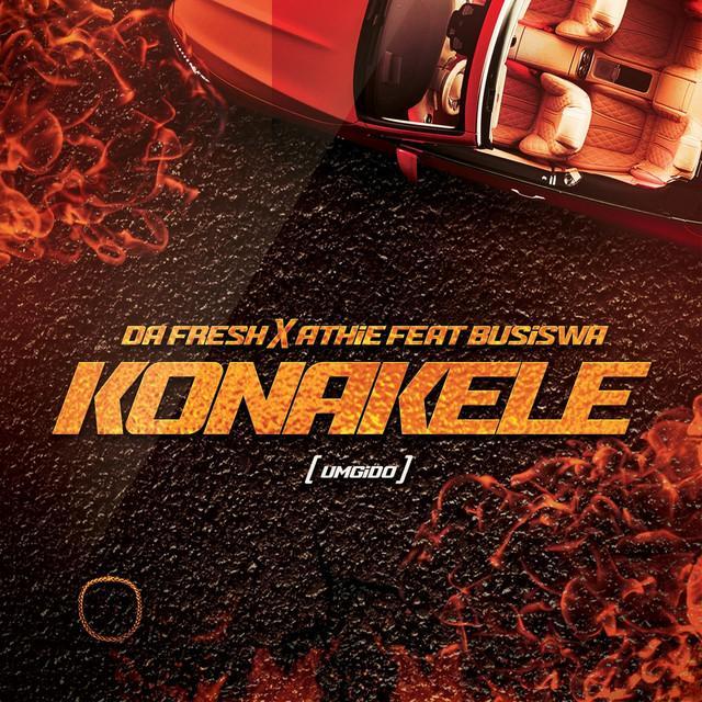 Da Fresh & Athie - Konakele (feat. Busiswa)