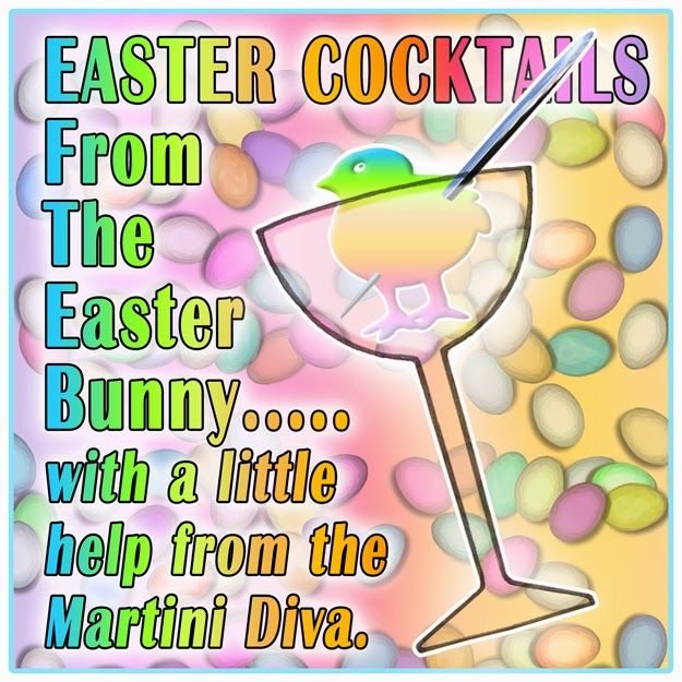 http://popartdiva.com/The%20Martini%20Diva/Pages/HOLIDAY%20Martinis.html#easter_martinis