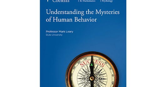 Understanding the Mysteries of Human Behavior by Professor Mark Leary