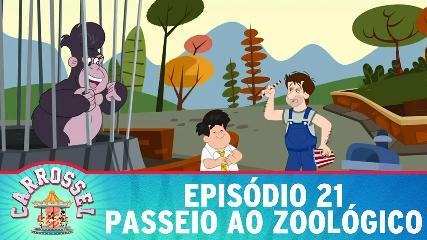 21 CARROSSEL em DESENHO ANIMADO EPISÓDIO 21 - Passeio ao Zoológico