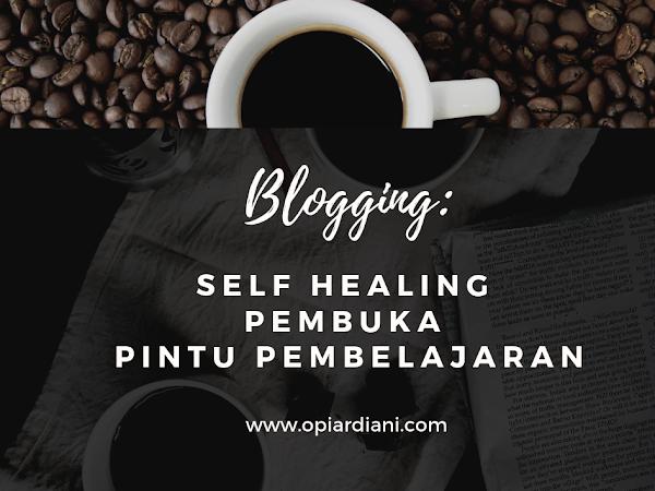 Blogging: Self Healing Pembuka Pintu Pembelajaran