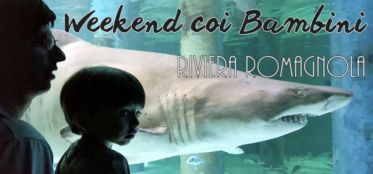 Weekend coi Bambini - Riviera Romagnola