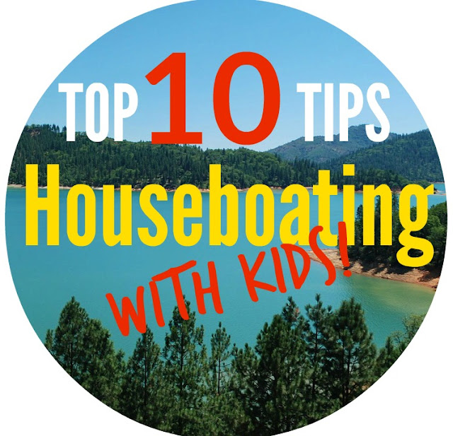 Top 10 Tips for Houseboating with kids! Shasta Lake, California www.wayupnorthincali.blogspot.com GREAT BLOG ABOUT NORTHERN CALIFORNIA!