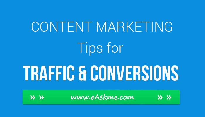 22 Quick, Dirty and Actionable Content Marketing Tips for Traffic and Conversions: eAskme