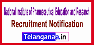 National Institute of Pharmaceutical Education Research NIPER Recruitment Notification 2017 Last Date 10-07-2017
