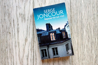 Lundi Librairie : Repose-toi sur moi - Serge Joncour
