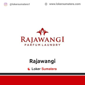 Lowongan Kerja Pekanbaru, Rajawangi Parfum Laundry Juli 2021