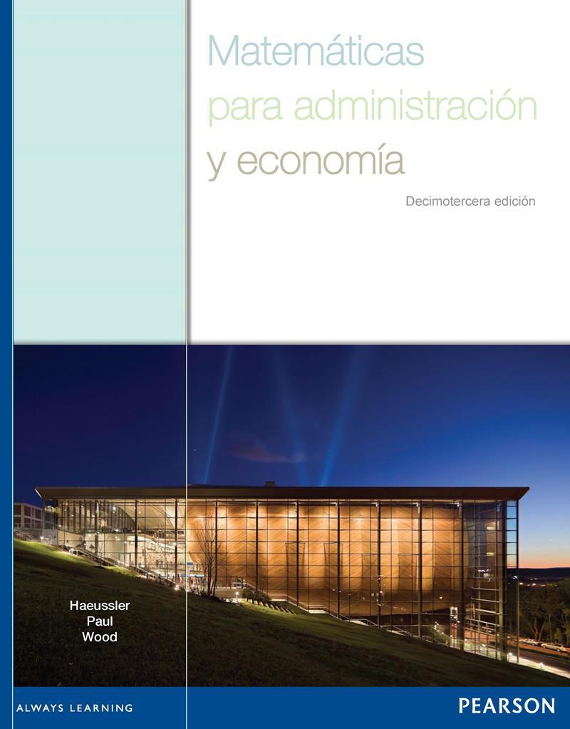 Matemáticas para administración y economía, 13va Ed. – Ernest F. Haeussler