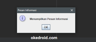 Output Hasil Menampilkan Pesan Informasi showMessageDialog()  JOptionPane INFORMATION_MESSAGE  di Java