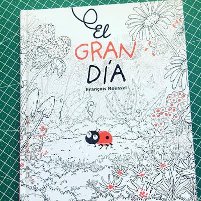 El Gran día, album ilustrado, cuento, cuento infantil, reseña, libros, libros 2018, françcois roussel, picarona, ediciones obelisco, que estás leyendo,