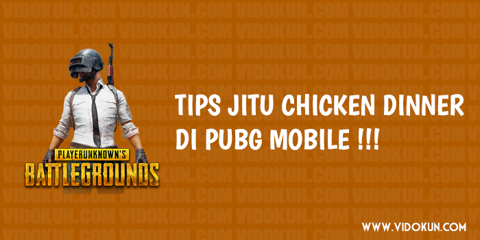 Tips Jitu Agar Chicken Dinner Main PUBG Mobile !!!