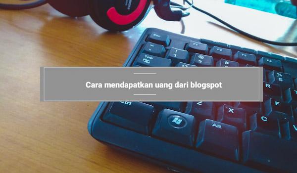 mendapatkan uang dari blogger