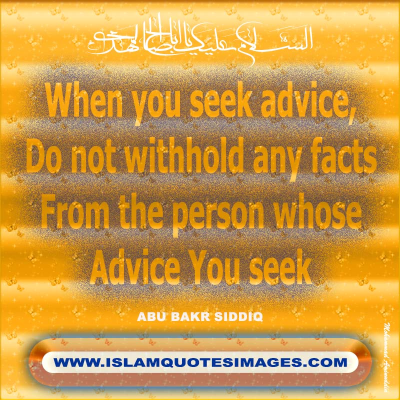 Islam quotes images When you seek advice, do not withhold any facts