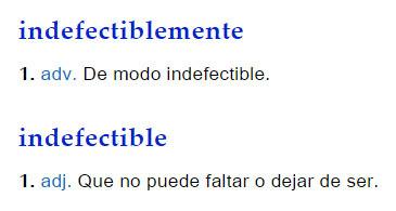 Indefectiblemente/Indefectible - definición