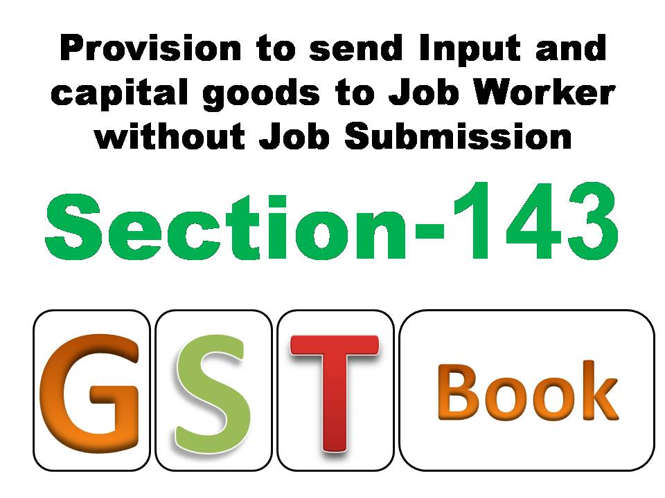 Gst In English Section 143 Provision To Send Input And