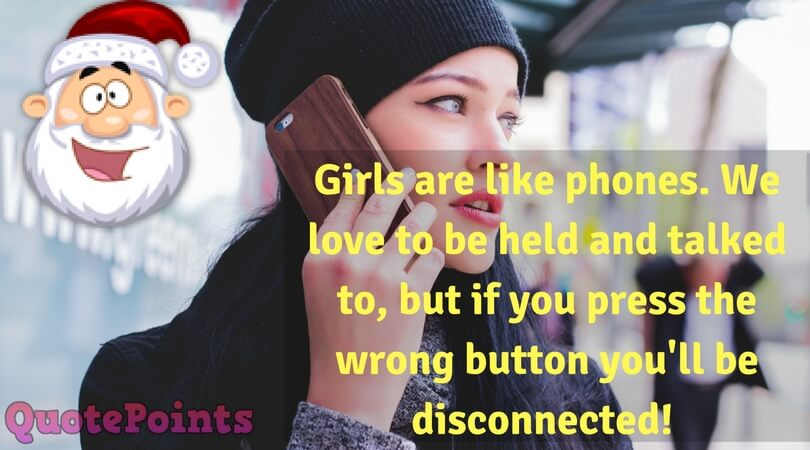 Girls Are Like Phone | Funny Quote