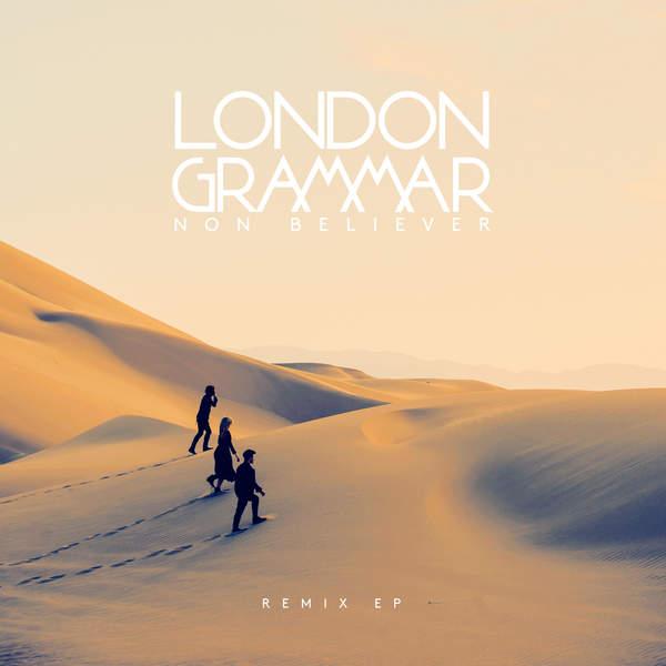 London Grammar - Non Believer (Remixes) - Single Cover