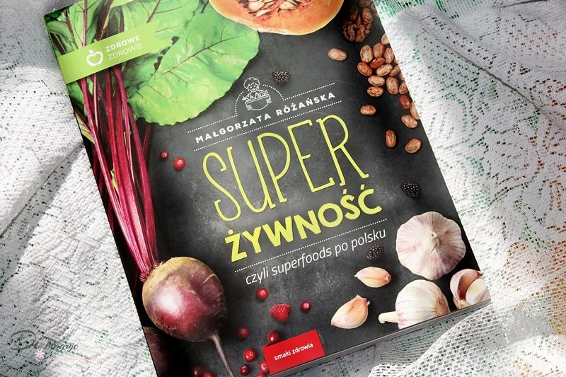 Super żywność, czyli superfoods po polsku - recenzja