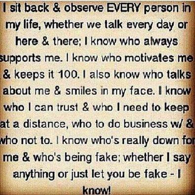 I Sit Back Observe Every Person In My Life Whether We Talk Every