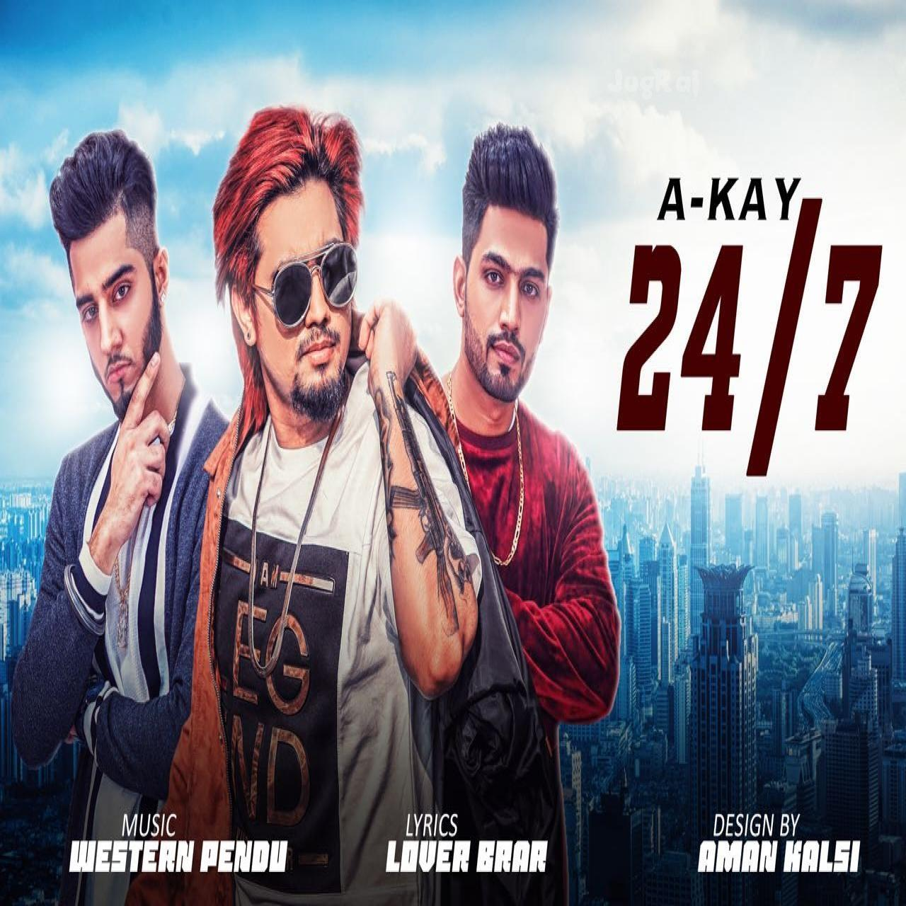 24x7  A Kay new song