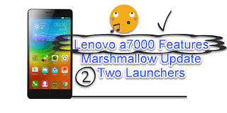 Lenovo a7000a the Two Launchers