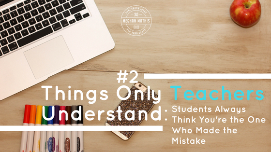 Things Only Teachers Understand | Teacher Humor  | funfreshideas.com