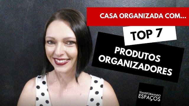 """Introdução a série """"Casa Organizada com... TOP 7 Produtos Organizadores"""""""