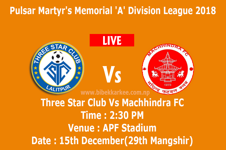 three star club vs machhindra fc, tsc vs mfc, Sahid smarak a division league 2075, three star vs machhindra fc, Martyrs' memorial A Division league,