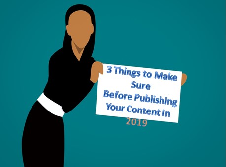 3 Things to Make Sure Before Publishing Your Content In 2019