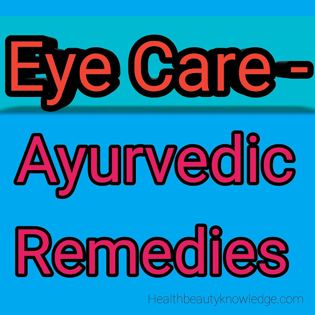 Eye Care - Ayurvedic Remedies