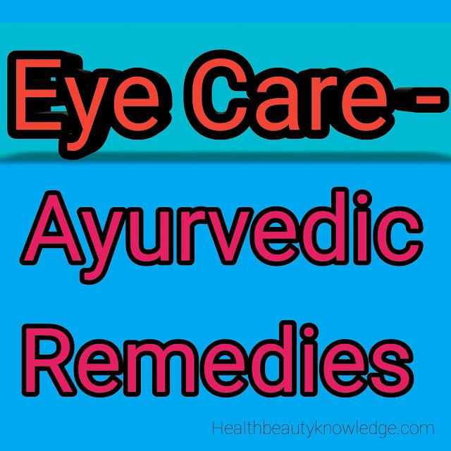 Eye Care - Ayurvedic Remedies