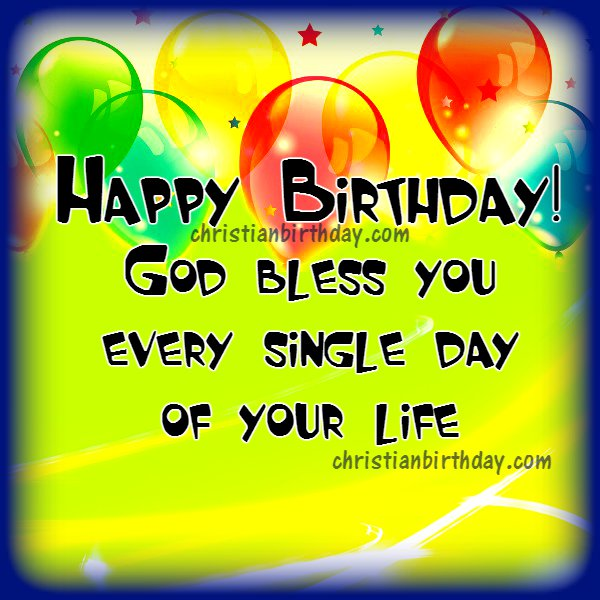 Free christian birthday card and quotes. Happy Birthday. Free birthday image by Mery Bracho.