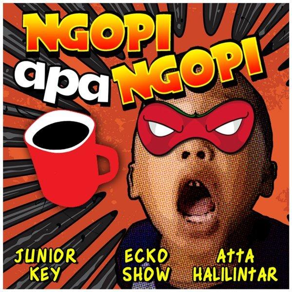 Junior Key, Ecko Show, Atta Halilintar Ngopi Apa Ngopi