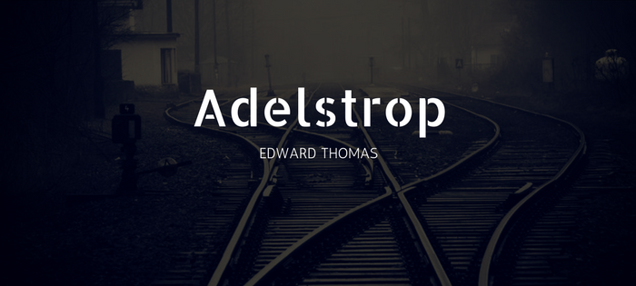 Analysis of Edward Thomas' Adestrop