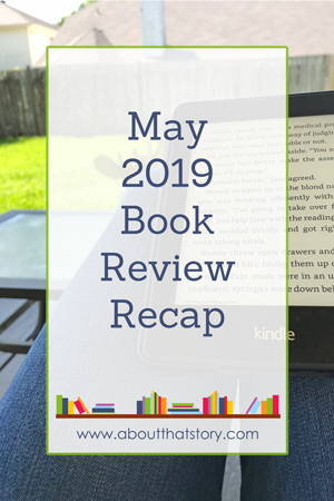 May 2019 Book Review Recap | About That Story