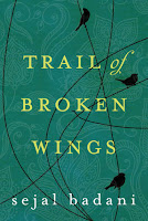 Trail of Broken Wings by Sejal Badani (Book cover)