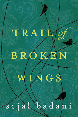 Trail of Broken Wings by Sejal Badani - book cover