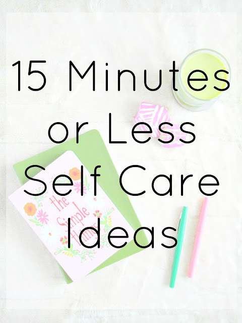 Self Care ideas you can do with just a few spare minutes